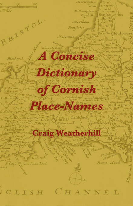 A Concise Dictionary of Cornish Place-Names